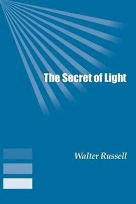 The Secret of Light by Walter Russell 9781893157279 | Brand New