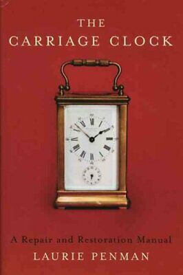 The Carriage Clock A Repair and Restoration Manual 9780719803109 | Brand New
