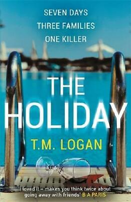 The Holiday by T. M Logan (author)