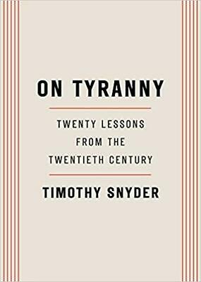 On Tyranny: Twenty Lessons from.. by Timothy Snyder PAPERBACK 2017