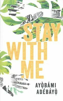 Stay With Me by Ayobami Adebayo 9781782119463   Brand New   Free UK Shipping