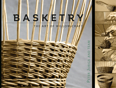 Basketry - The Art of Willow Craft by Peter Juriga