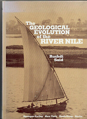 The Geological Evolution of the Nile River by Rushdi Said Springer-Verlag 1981