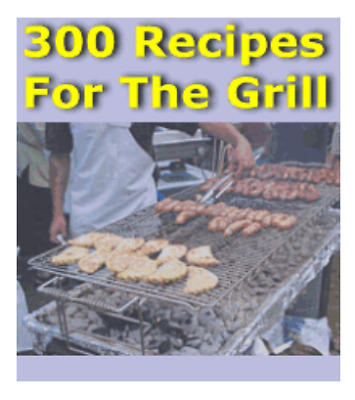 300 Recipes For The Grill PDF Ebook with Full Master Resell Rights