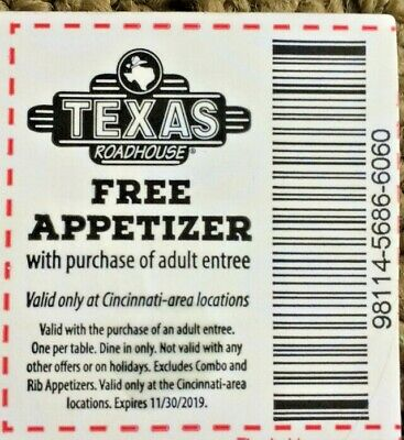 10 each Texas Roadhouse Appetizer At No Cost Valid at Cincinnati Locations Only
