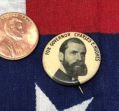 "ANTIQUE 1907  ""FOR GOVERNOR CHARLES E. HUGHES"" New Deal - Button"