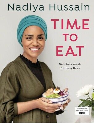 Time to Eat - Nadiya Hussain, 2019. Hardback. Express delivery. RRP £20