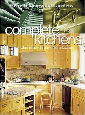 Complete Kitchens: Plan & Build Your Dream Kitchen (Better Homes & Gardens), Bet