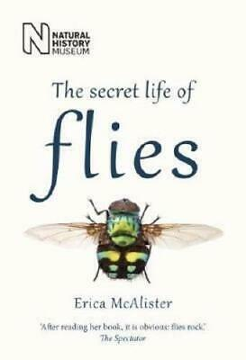 The Secret Life of Flies by Erica McAlister (author)