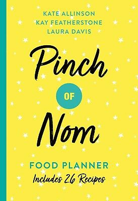Pinch of Nom Food Planner: Includes 26 New Recipes Foodie Diet Nutrition Book