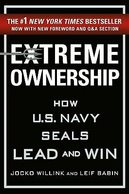 Extreme Ownership How U.S Navy SEALs Lead and Win by Jocko Willink Paperback NEW