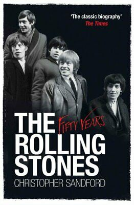 The Rolling Stones: Fifty Years by Christopher Sandford (Paperback, 2013)