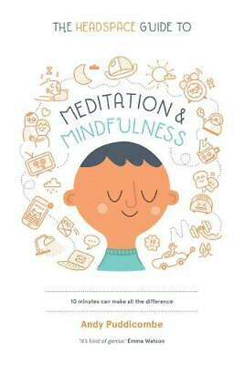 The Headspace Guide to Meditation and Mindfulness by Andy Puddicombe (author)