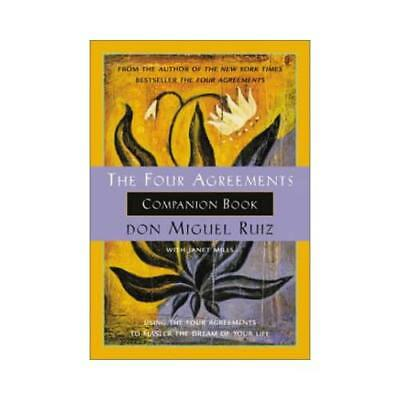 The Four Agreements Companion Book by Miguel Ruiz, Janet Mills