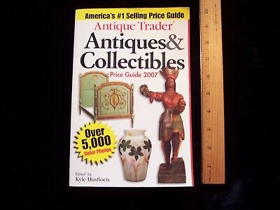 Antique Trader Antiques & Collectibles Price Guide 2007 Softcover