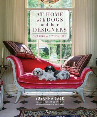 At Home with Dogs and Their Designers: Sharing a Stylish Life by Susanna Salk...