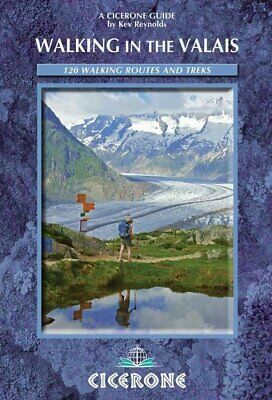 Walking in the Valais 120 Walks and Treks by Kev Reynolds 9781852847333