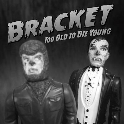 Bracket - Too Old To Die Young   Cd New!