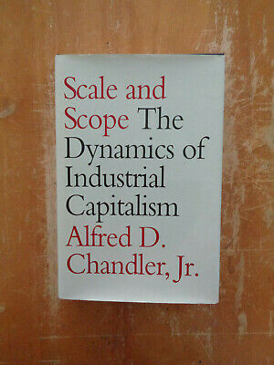 Scale & Scope: Dynamics of Industrial Capitalism by Alfred D. Chandler Jr. HC/DJ