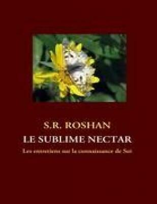 Le sublime nectar von S. R. Roshan [Books on Demand]