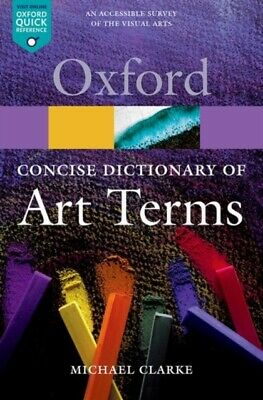 The Concise Oxford Dictionary of Art Terms 2/e (Oxford Quick Refere...