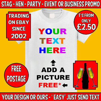 Custom T-shirt With Your Personal Text Printed - Stag Hen Party - Business Promo
