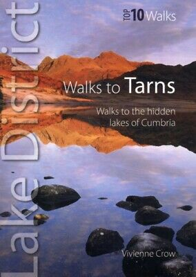 Walks to Tarns: Walks to the Hidden Lakes of Cumbria (Lake District...