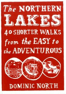 The Northern Lakes: 40 Shorter Walks from the Easy to the Adventuro...