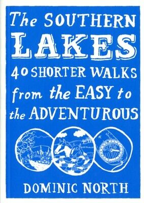 The Southern Lakes: 40 Shorter Walks from the Easy to the Adventuro...