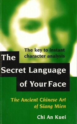 The Secret Language of Your Face: Ancient Chinese Art of Siang Mien...