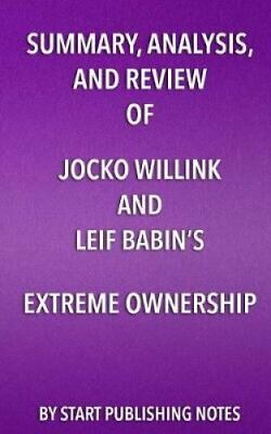Summary, Analysis, and Review of Jocko Willink and Leif Babin's... 9781635967708