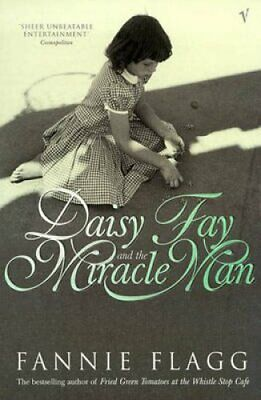 Daisy Fay And The Miracle Man by Fannie Flagg 9780099297215   Brand New