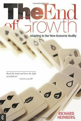 The End of Growth: Adapting to Our New Economic Reality by Heinberg New..