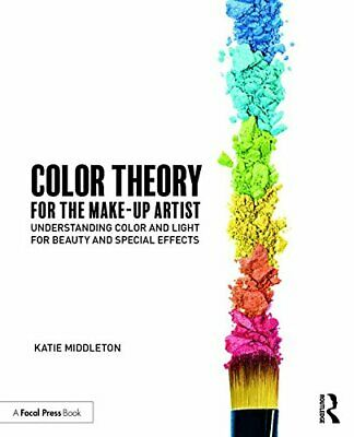 Color Theory for the Makeup Artist: Understandi, Middleton Paperback..