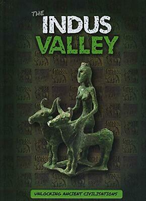 The Indus Valley (Unlocking Ancient Civilisations), Tyler 9781786375070 New..