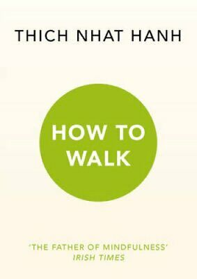 How To Walk by Thich Nhat Hanh 9781846045165 | Brand New | Free UK Shipping