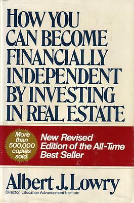 How You Can Become Financially Independent by Investing in Real Estate - HC,1982
