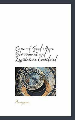 Cape of Good Hope Government and Legislature Considered by Anonymous, . New,,
