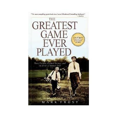 The Greatest Game Ever Played by Mark Frost (author)