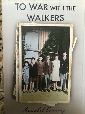 To War With The Walkers, Annabel Venning. Brand New, Account Of WW2 Family
