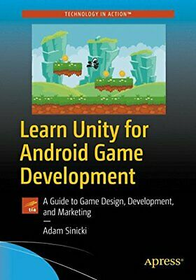 Learn Unity for Android Game Development : A Gu, Sinicki, Adam,,