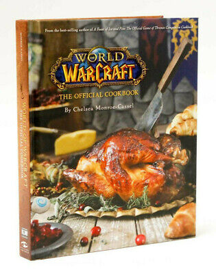 World Of Warcraft The Official Cookbook - 2016 Chelsea Monroe-Cassel HARDCOVER