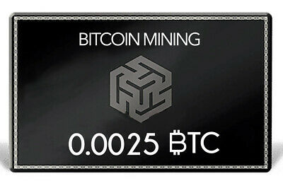 0.0025 Bitcoin Mining Contract Output BTC Crypto Currency Wallet Transfer Kauf
