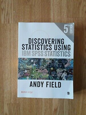 Discovering statistics using IBM SPSS statistics (5th edition) - Andy Field
