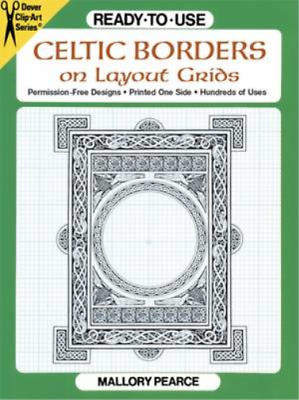 Ready-to-Use Celtic Borders on Layout Grids (Dover Clip Art S.), Pearce, Mallory