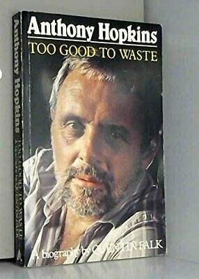 Anthony Hopkins: Too Good to Waste, Falk, Quentin, Used; Good Book
