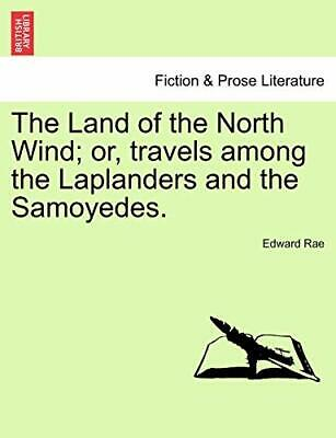 The Land of the North Wind; or, travels among t, Rae, Edward,,