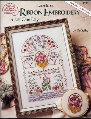 Learn to Do Ribbon Embroidery in Just One Day by De Selby (1994, Paperback, VG)
