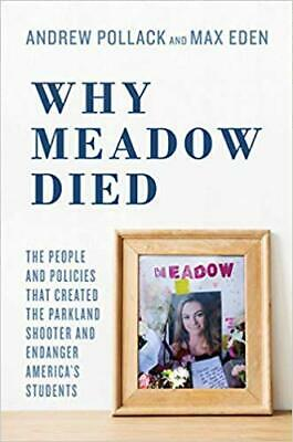 Why Meadow Died: The People and Policies That Created by Andrew Pollack HARDC...
