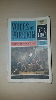 Voices Of Freedom Volume 1 A Documentary History by Eric Foner 3rd Edition